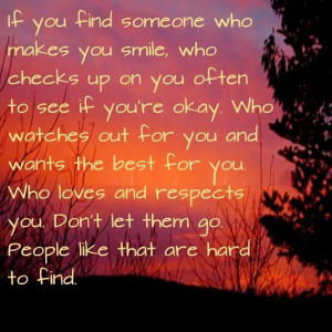 If you find someone who makes you smile