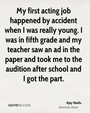 My first acting job happened by accident when I was really young. I ...