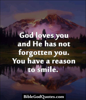 God has not forgotten you...