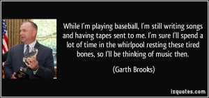 More Garth Brooks Quotes