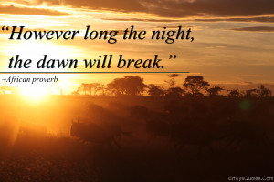 ... inspirational, positive, amazing, great, wisdom, African proverb