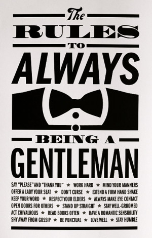 ve got more thoughts to add to The Rules to Always Being a Gentleman ...