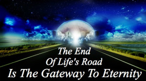 heaven quote, life after death , end of the road