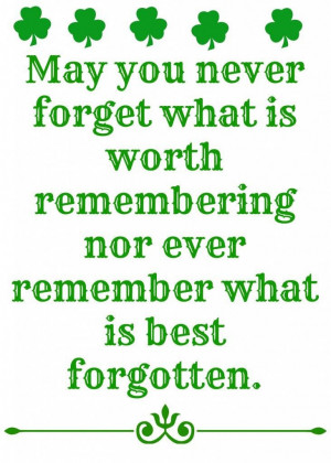 ... never-forget-what-worth-remembering-irish-quotes-sayings-pictures.jpg