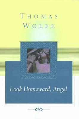 ... Thursday, September 13 @6:45pm: Look Homeward, Angel by Thomas Wolfe