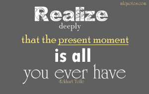 The Present Moment - MLQuotes