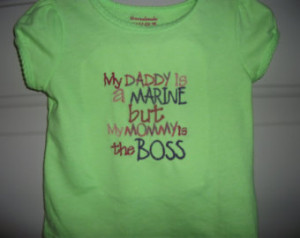 fun quote t-shirt or onesie, Marine s are tuff but mommy is always the ...