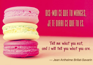 French Quote on Food by Jean Anthelme Brillat-Savarin