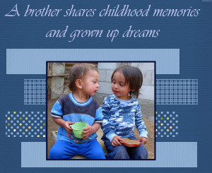 Brother Shares Childhood Memories And Grown Up Dreams