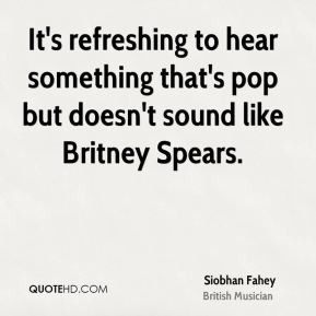 Siobhan Fahey - It's refreshing to hear something that's pop but doesn ...