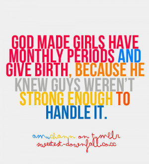 feminism, girls, period, pms, thats right