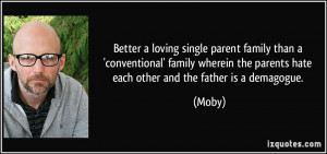 single parent family than a 'conventional' family wherein the parents ...