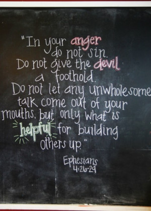 are angry.The fact is that we all get angry with people, but the Bible ...