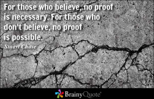 For those who believe, no proof is necessary. For those who don't ...