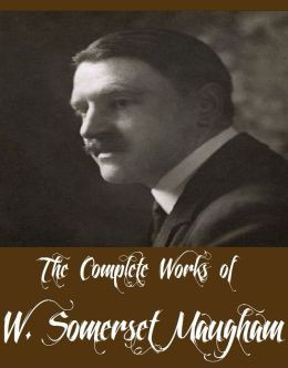 Works of W. Somerset Maugham (14 Complete Works of W. Somerset Maugham ...