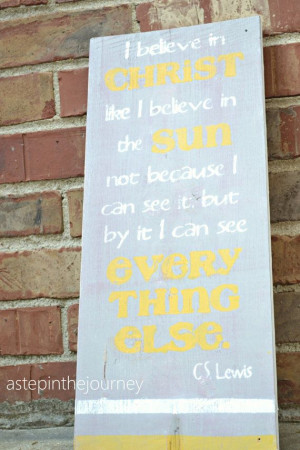 Lewis Quote...I Believe in Christ