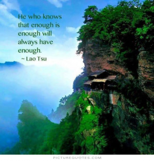 ... knows that enough is enough will always have enough Picture Quote #1