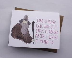 Gandalf Love Quote// Lord of the Rings Card