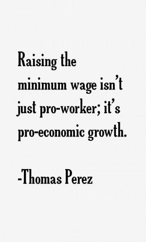 View All Thomas Perez Quotes