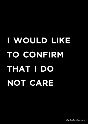 do-not-care.html#Hello Quotes Funny, I Dont Care Funny Quotes, Quotes ...
