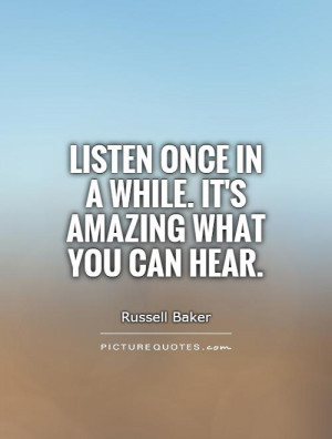 Listen Quotes Russell Baker Quotes