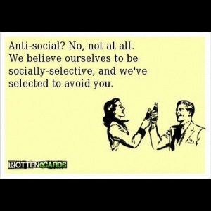 rotten #eCards #AntiSocial #believe #ourselves #socially #selective # ...