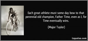 Each great athlete must some day bow to that perennial old champion ...