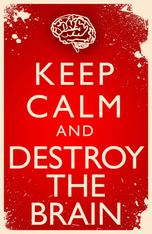 Keep Calm and Destroy The Brain HD Wallpaper #440