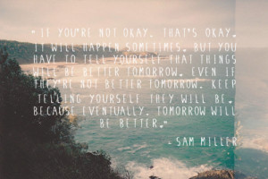 quotes pf inspirational remember paradise fears sam miller