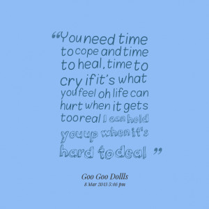 Quotes Picture: you need time to cope and time to heal, time to cry if ...