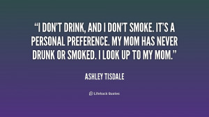 quote-Ashley-Tisdale-i-dont-drink-and-i-dont-smoke-232322.png