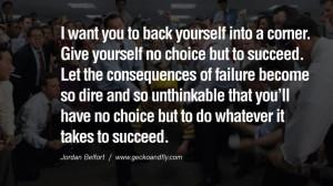 ... . Empowering Jordan Belfort Quotes As Seen In Wolf Of Wall Street