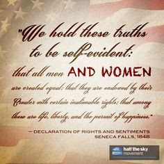 ... all men AND women are created equal….