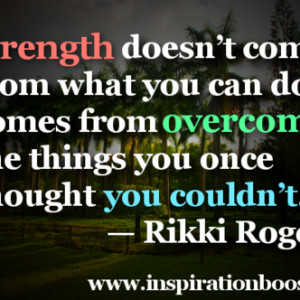 quotes about strength and courage inspirational quotes about strength