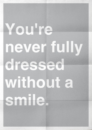 Fashion, quotes, sayings, dressed without smile, cute quote