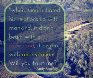 "... command; it began with an invitation: will you trust me?"" – Andy"
