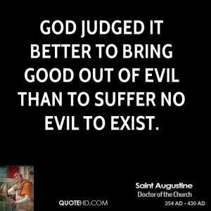 saint-augustine-saint-augustine-god-judged-it-better-to-bring-good.jpg