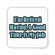 retired nurse quotes   Retirement Sayings T-Shirts, Retirement Sayings ...