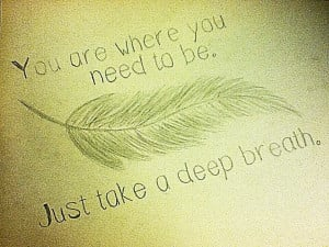 depends where it ends up being, but definitely a feather and the quote ...