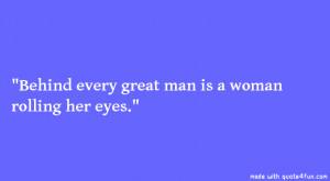 behind great men funny about men quote funny home 1