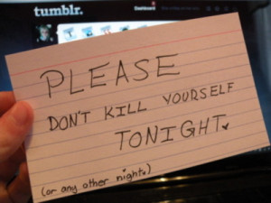 Please don't kill yourself tonight (or any another night)