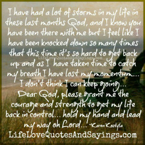 have had a lot of storms in my life ..