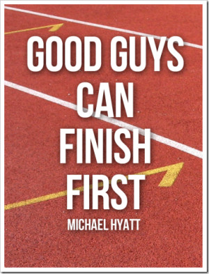 Shady Quotes About Guys Michael-hyatt-quote-good-guys