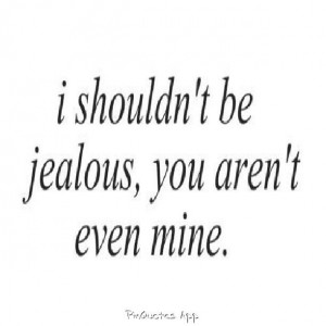Quotes, jealousy, love, mine, feelings, emotions, care