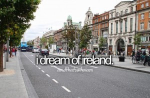 dream of ireland andthatswhoiam travel quote picture