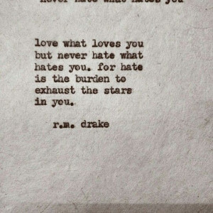 ... hates you for hate is the burden to exhaust the stars in you r m drake