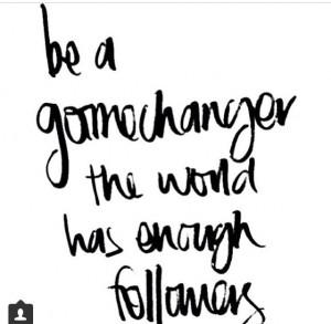 No more followers..CHANGE