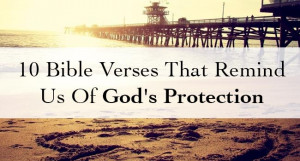... great idea to remember these 10 Bible verses about God's protection