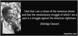 feel that I am a citizen of the American dream and that the ...