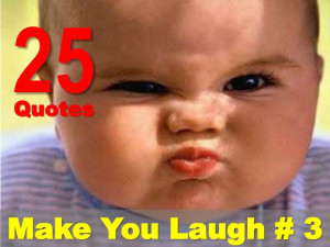 25 Quotes That Make You Laugh # 3
